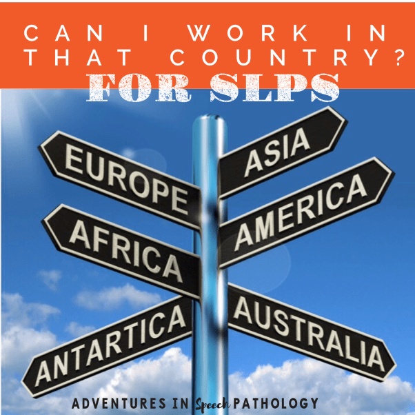 Can I work in that country? - Adventures in Speech Pathology