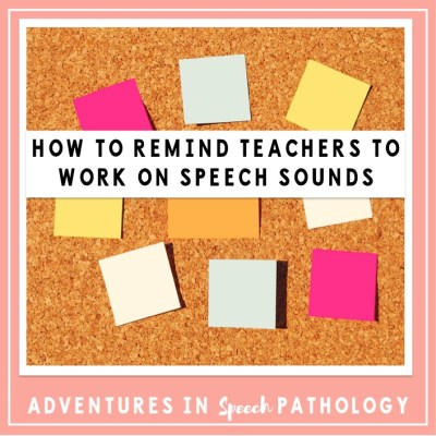 How to remind teachers to work on speech sounds