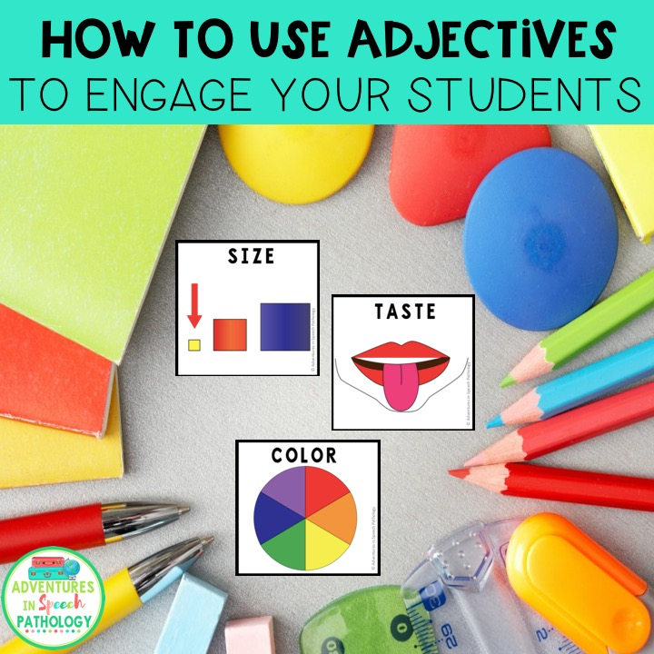 use adjectives to engage your students