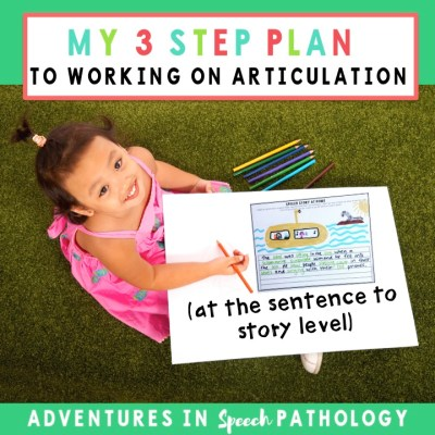 My 3 step plan to working on articulation at the sentence to story level