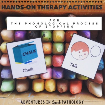 Hands-on therapy activities for the Phonological Process of Stopping