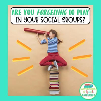 Are you forgetting to PLAY in your social groups?