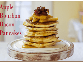 Bourbon, Apple & Bacon Pancakes