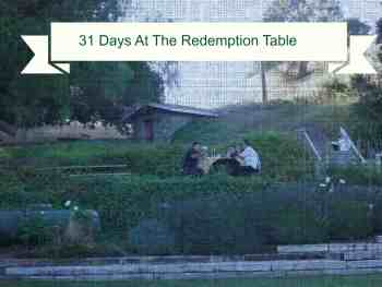 31 Days At The Redemption Table