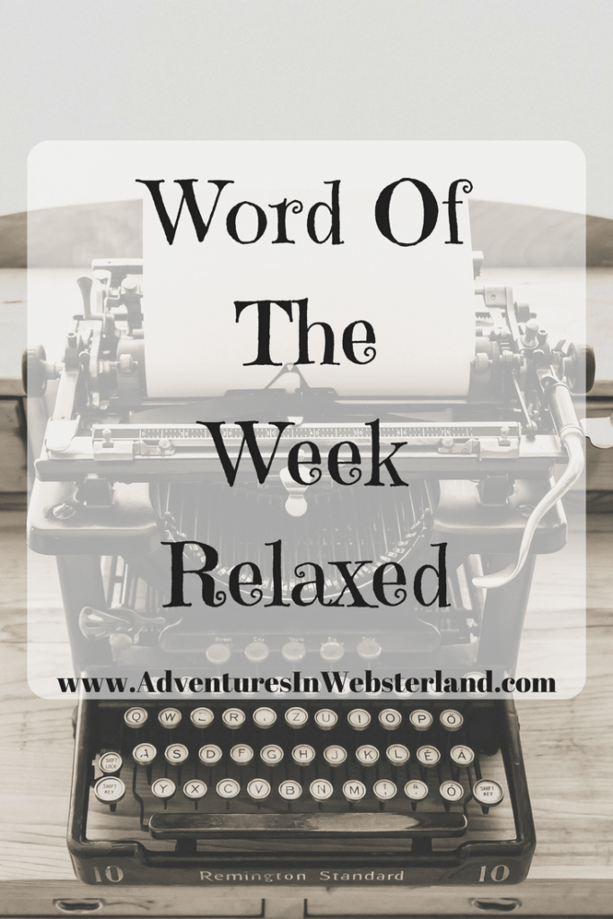 Word Of The Week-Relaxed