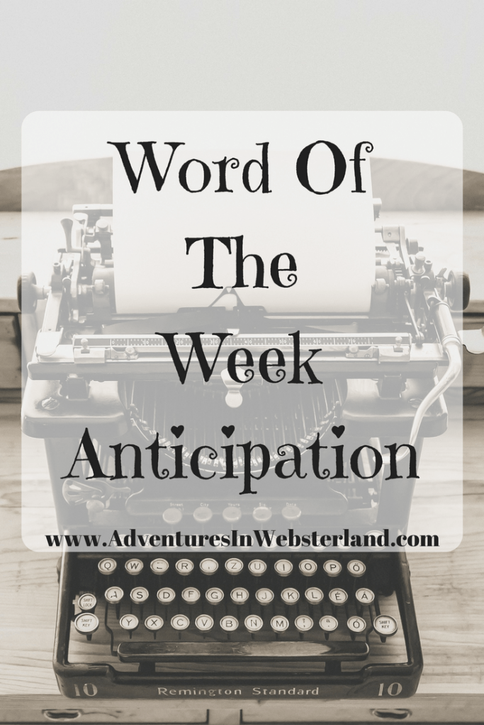 Word Of The Week – Anticipation