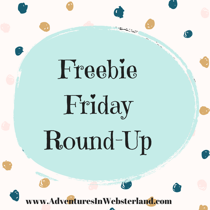 Freebie Friday Round Up {May 25th 2018}