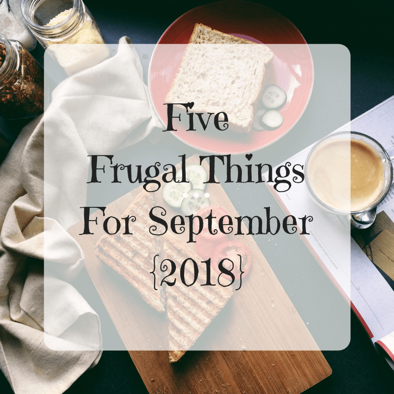 """breakfast table with """"five frugal things for september 2018"""" overlaid"""