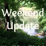 Weekend Update – My First Linkup!