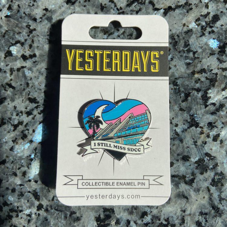Yesterdays I Still Miss SDCC enamel pin