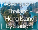 Adventure in Thailand – Hong Island by Starlight