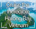 Cruise the Incredible Halong Bay, Vietnam