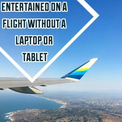 How to stay entertained on a flight without a laptop or tablet