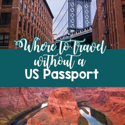 Where to Travel Without a US Passport