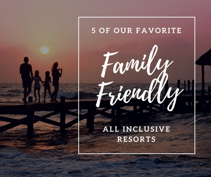 Family Friendly Resorts