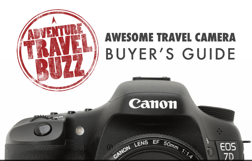 the awesome travel camera buyer s guide adventure travel buzz rh adventuretravelbuzz com camera buyers guide surveillance camera buyers guide