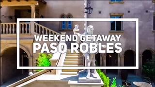 Weekend Getaway Paso Robles