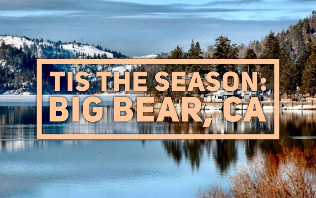 Tis' The Season: Big Bear, California