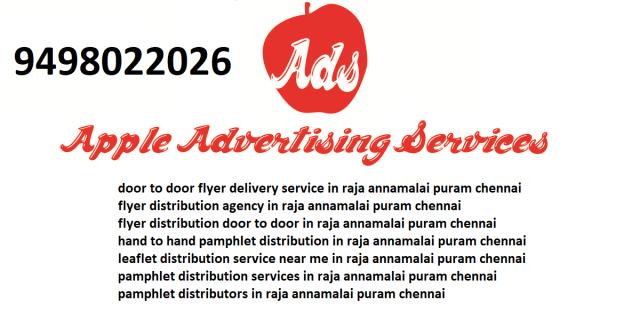 flyer distribution agency in raja annamalai puram chennai