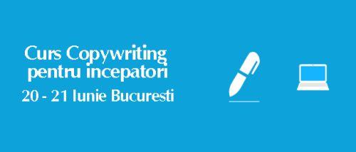 Curs copywriting pentru incepaCurs copywriting pentru incepatori: 20-21 iunietori: 20-21 iunie