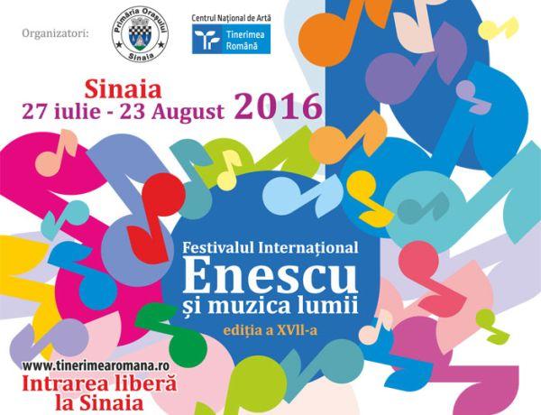 """Festivalul Internaţional """"Enescu şi muzica lumii"""" - ediţia a XVlI-a"""
