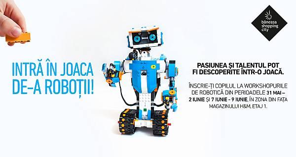 Robotică învăţată prin joacă, gratuit, de Ziua Copilului, în Băneasa Shopping City