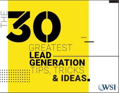 30 Greatest Lead Generation Tips, Tricks & Ideas