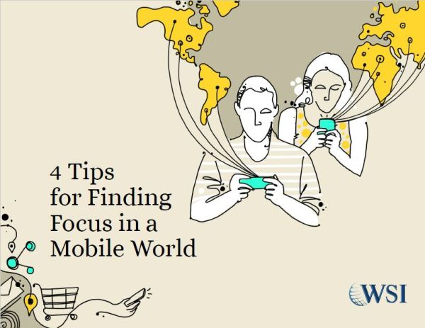 4 Tips for Finding Focus in A Mobile World