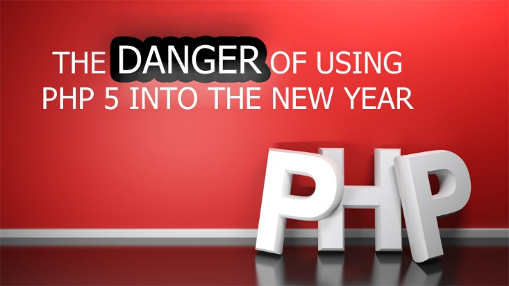 The Danger of Using PHP 5 into the New Year