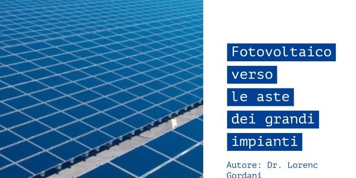 Fotovoltaico verso le aste per grandi impianti