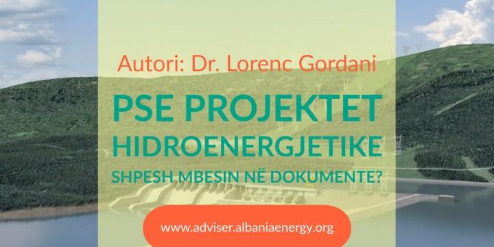 Pse projektet hidroenergjetike shpesh mbesin në letër?