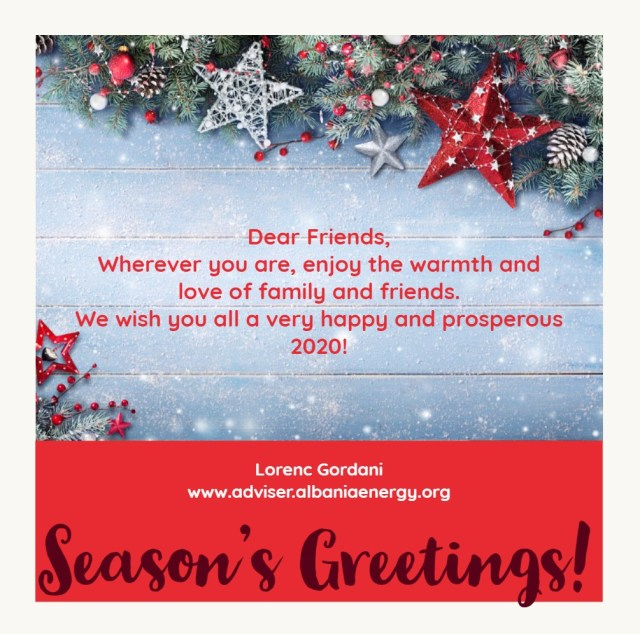 Season's Greetings; Lorenc Gordani; Season's Greetings; Dear Friends; enjoy the warmth; love of family and friends; We wish you all a very happy and prosperous 2020;