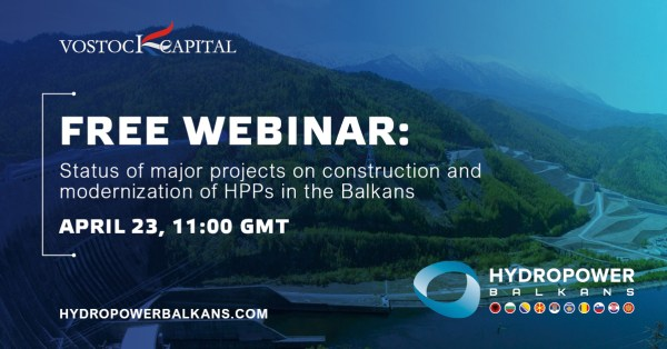 Vostock Capital; free webinar; Status of major projects on construction and modernization of HPPs in the Balkans; hydropower in the Balkans; Technical potential; under-development projects; construction and modernization; Overview of the hydropower market; opportunities and forecasts of future development of clean generation in the Balkans; Most promising projects on construction and modernization of HPPs; development within 2020-2030 in the Balkan region; HPP's technological; improvement and further innovations; Željko Ratković; MH Elektroprivreda Republike Srpske M.P. a.d. Trebinje; Nevena Djukic; Webinar Hydro Balkans 2020.