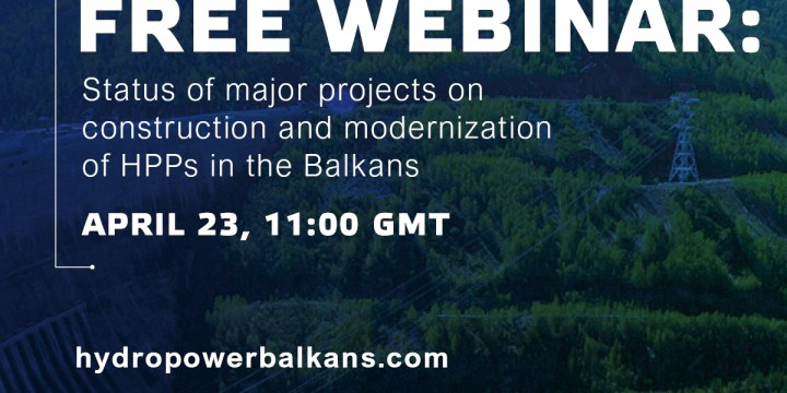 Free Webinar: Status of major projects on construction and modernization of HPPs in the Balkans