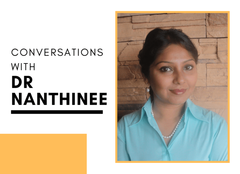 Conversations with Dr Nanthinee