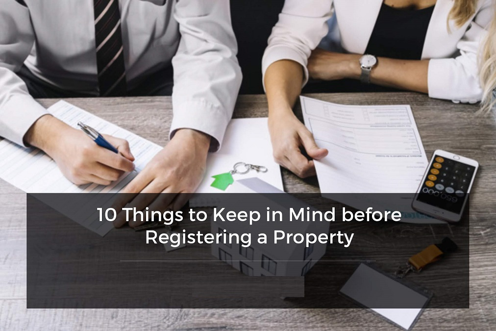 10-things-to-keep-in-mind-before-registering-a-property