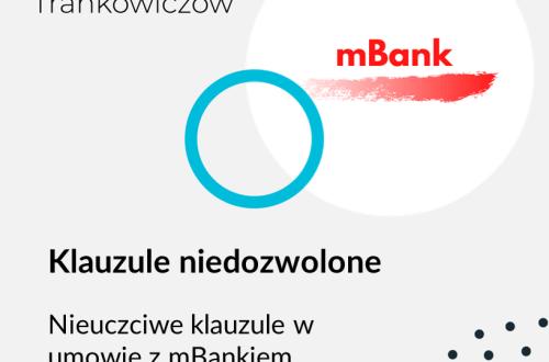 Obrazek na bloga Adwokat Frankowiczów adwokat z Warszawy Jakub Ryzlak. Tekst: Klauzule niedozwolone; Nieuczciwe klauzule w umowie z mBankiem. Sprawdź!