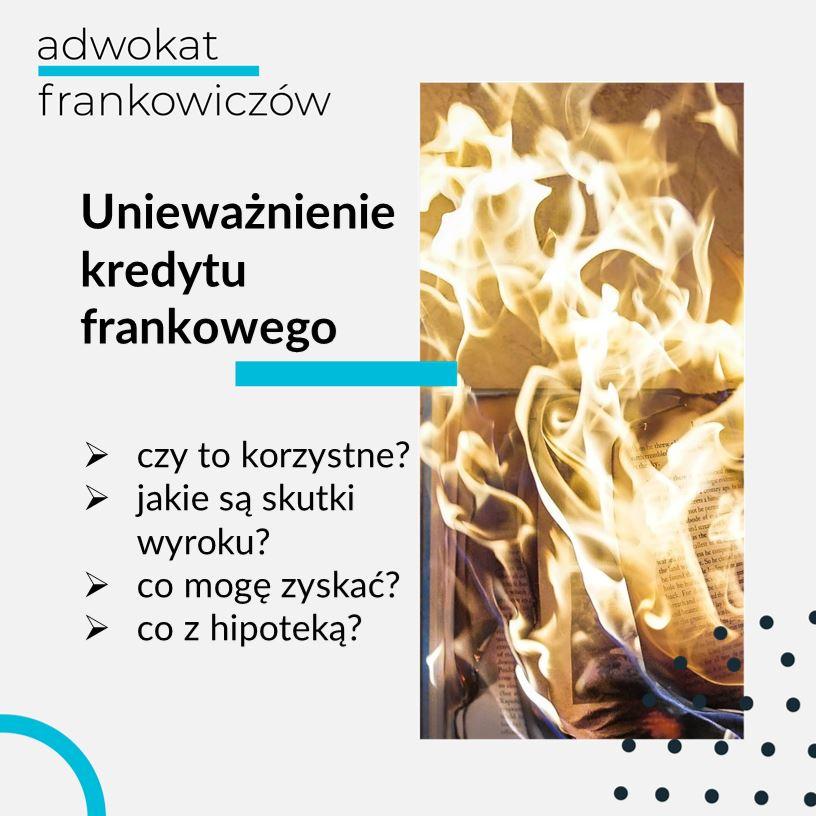 Grafika na bloga Adwokat Frankowiczów adwokat z Warszawy Jakub Ryzlak. Tekst: Unieważnienie kredytu frankowego; czy to korzystne? jakie są skutki wyroku? co mogę zyskać? co z hipoteką?; grafika: płonący dokument ogień