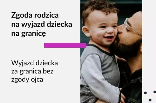 Tekst na grafice: Adwokat Kobiet. Zgoda rodzica na wyjazd dziecka za granicę. Wyjazd dziecka za granicę bez zgody ojca.