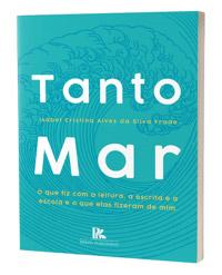 Tanto Mar - Isabel Cristina Alves da Silva Frade - A Editora Brazil Publishing