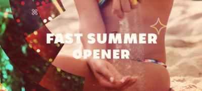 Fast Summer Opener