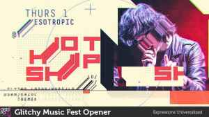 Glitchy Music Fest Opener