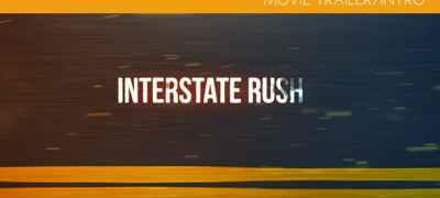 Interstate Rush - Movie Trailer/Intro