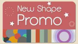 New Shape Promo