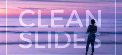 Clean Slides