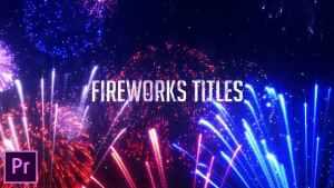 Fireworks Titles - Premiere Pro