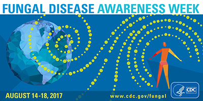 Fungal Disease Awareness Week