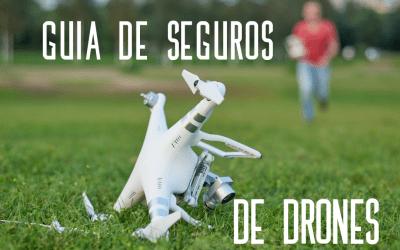 Guía para contratar un seguro de drones