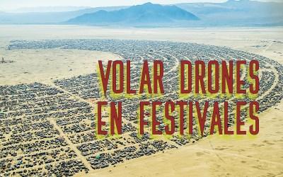 Volar drones en festivales