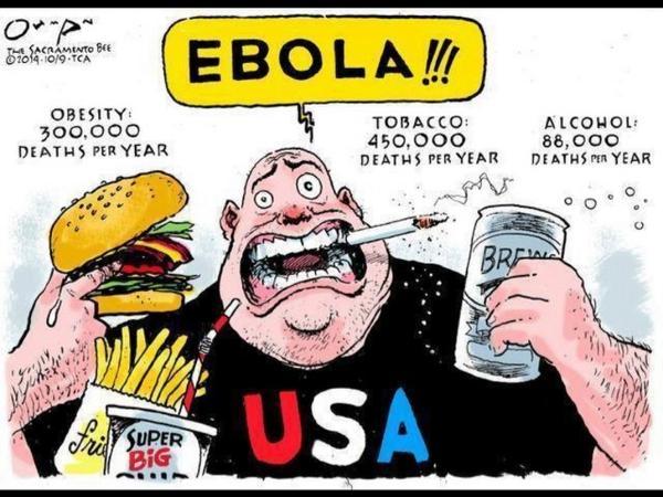 Ebola CartoonBeer, burgers and cigarettes kill way more than Ebola.